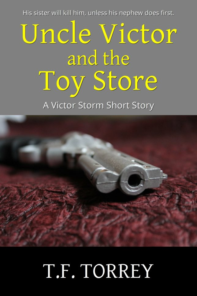 Cover of Uncle Victor and the Toy Store: A Victor Storm Short Story by T.F. Torrey